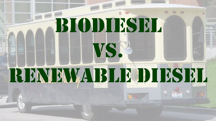 Biodiesel Vs. Renewable Diesel